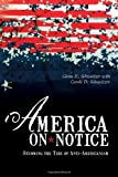img - for America on Notice: Stemming the Tide of Anti-Americanism by Schweitzer, Glenn E.; Schweitzer, w/Carole D. published by Prometheus Books Hardcover book / textbook / text book