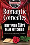 img - for Romantic Comedies Hollywood Didn't Make But Should: Five Short Stories Adapted from Screenplays book / textbook / text book