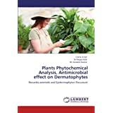 Plants Phytochemical Analysis, Antimicrobial effect on Dermatophytes: Nocardia.asteroids and Epidermophyton.flocc...