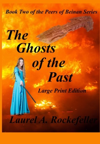 The Ghosts of the Past Large Print Edition (The Peers of Beinan) (Volume 2)