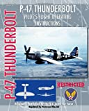 img - for P-47 Thunderbolt Pilot's Flight Operating Instructions book / textbook / text book