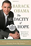 The Audacity of Hope: Thoughts on Reclaiming the American Dream (Random House Large Print) (0739326651) by Barack Obama