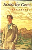 Across the Grain (0374300305) by Ferris, Jean