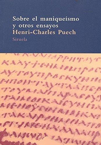 Sobre el maniqueismo y otros ensayos / On Manichaeism and Other Essays (Spanish Edition) [Puech, Henri-charles] (Tapa Blanda)