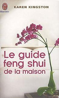 Le Guide Feng Shui De La Maison Karen Kingston Babelio