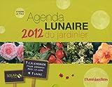 echange, troc Rosenn Le Page - Agenda lunaire 2012 du jardinier : 1 livre et 1 calendrier pour jardiner avec la lune