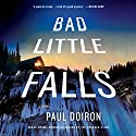 Bad Little Falls: A Mike Bowditch Mystery, Book 3 Audiobook by Paul Doiron Narrated by Henry Leyva