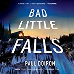 Bad Little Falls: A Mike Bowditch Mystery, Book 3 | Paul Doiron