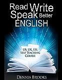 Read Write Speak Better English: US UK ESL Self Teaching Course