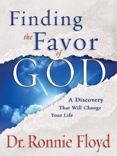 Finding the Favor of God, Ronnie Floyd