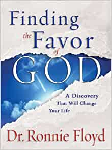 Finding the Favor of God: Ronnie Floyd: 9780892216192