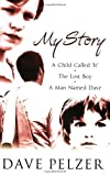 Image of MY STORY: 'A Child Called it', 'The Lost Boy', 'A Man Named Dave'