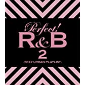 パーフェクト!R&B 2-SEXY URBAN PLAYLIST-