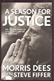 A Season for Justice: The Life and Times of Civil Rights Lawyer Morris Dees (0671778757) by Morris Dees