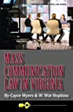 Mass Communication Law in Virginia, 4th Edition (New Forums Media & Law) (Volume 2)