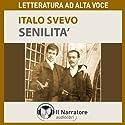 Senilità Hörbuch von Italo Svevo Gesprochen von: Massimo Malucelli
