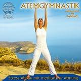 "Atemgymnastik - Stress-Abbau mit meditativer Atmungvon ""Canda"""