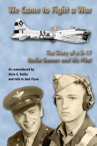 Image of We Came To Fight A War / The Story of a B-17 Radio Gunner and His Pilot