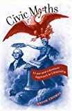 Civic Myths: A Law-and-Literature Approach to Citizenship (Cultural Studies of the United States) (0807858463) by Thomas, Brook