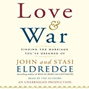 Love and War: Finding the Marriage You've Dreamed Of | [John Eldredge, Stasi Eldredge]