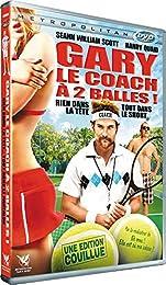 Gary, Le Coach À 2 Balles !