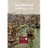 Sunderland: Building a City (England's Past for Everyone)by Gillian Cookson