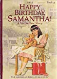 HAPPY BIRTHDAY, SAMANTHA! (The American Girls Collection, Book 4)