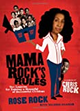 Mama Rock's Rules: Ten Lessons for Raising Ten (or Less) Successful Children