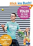 Vegan - die pure Kochlust: Junge vegane K�che, genial unkompliziert