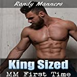 King Sized: First Time Straight Guy Gay for You | Randy Manners