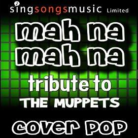 Mah Na Mah Na (Tribute To The Muppets)