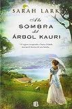 A la sombra del arbol Kauri (Spanish Edition)