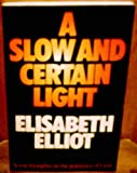 Slow and Certain Light (0720804396) by Elliot, Elisabeth
