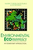 img - for Environmental Economics: An Elementary Introduction by Turner, R. Kerry, Pearce, David W., Bateman, Ian (1993) Paperback book / textbook / text book