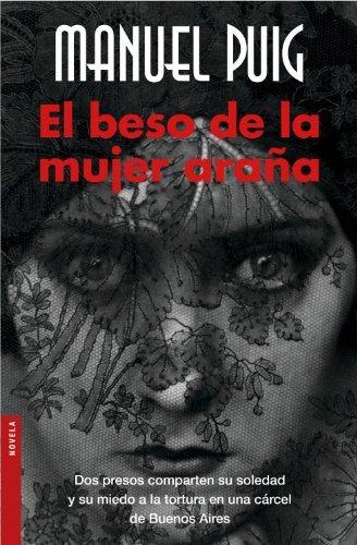 El beso de la mujer arana (Novela (Booket Numbered)) (Spanish Edition) by Manuel Puig (2006-01-01)