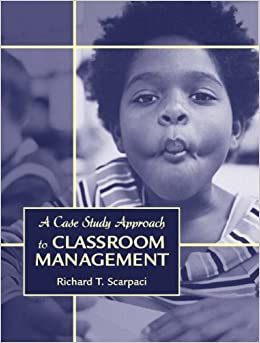 A Case Study Approach to Classroom Management 1st Edition