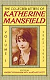 img - for The Collected Letters of Katherine Mansfield: Volume One: 1903-1917 book / textbook / text book