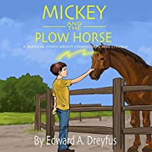 Mickey and the Plow Horse | Livre audio Auteur(s) : Edward A. Dreyfus Ph.D. Narrateur(s) : Leonor A. Woodworth