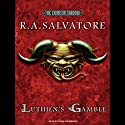 Luthien's Gamble (       UNABRIDGED) by R. A. Salvatore Narrated by David Drummond