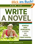 How To Write A Novel - Simple and Pow...