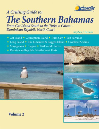Southern Bahamas Cruising Guide - Volume 2