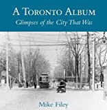 img - for Toronto Album: Glimpses of the City That Was book / textbook / text book