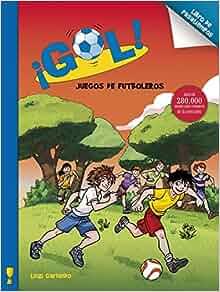 Gol! Juegos de futboleros / Gol! Soccer Games (Spanish Edition): Luigi