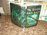 img - for The Rivers Ran East book / textbook / text book