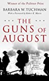 Image of The Guns of August: The Outbreak of World War I