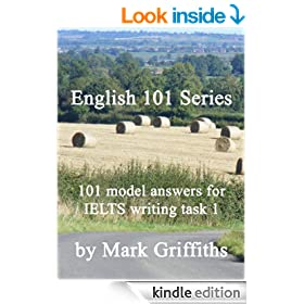 English 101 Series: 101 Model Answers for IELTS Writing Task 1