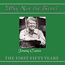 Why Not the Best?: The First Fifty Years Audiobook by Jimmy Carter Narrated by Donnie Sipes