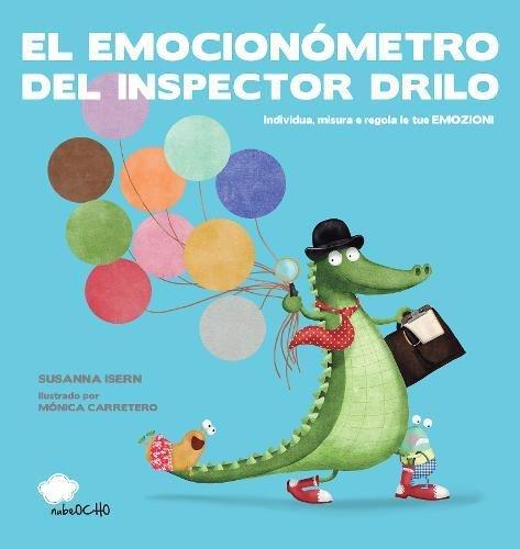 El emocionometro del inspector Drilo  [Isern, Susanna] (Tapa Dura)
