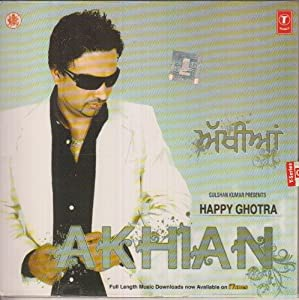 Akhian: Punjabi Songs by Happy Ghotra