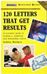 """120 Letters That Get Results (""""Which?..."""